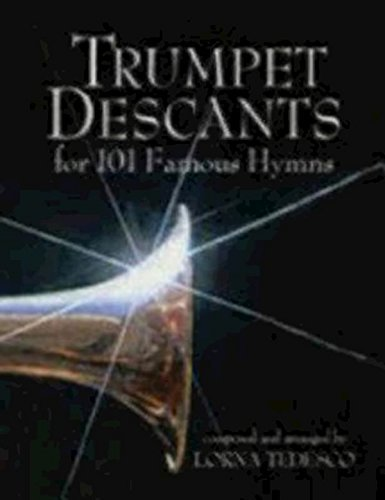 Trumpet Descants: For 101 Noteworthy Hymns: Tedesco, Lorna