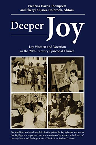 9780898694796: Deeper Joy: Lay Women and Vocation in the 20th Century Episcopal Church
