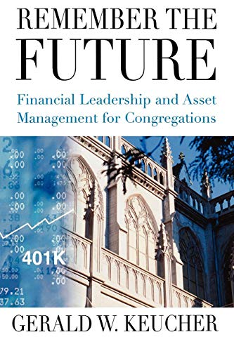 9780898695182: Remember the Future: Financial Leadership and Asset Management for Congregations