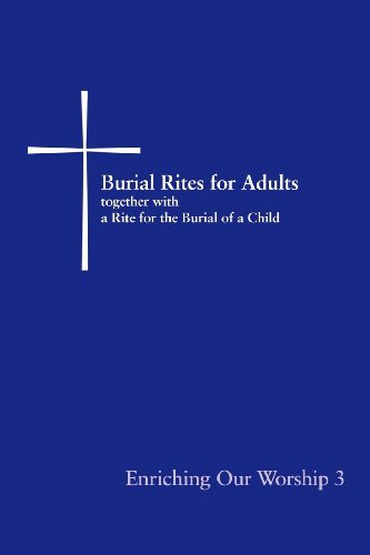 9780898695397: Burial Rites for Adults Together with a Rite for the Burial of a Child: Enriching Our Worship 3