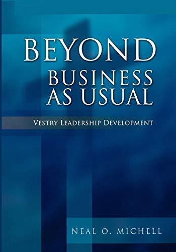 9780898695694: Beyond Business as Usual: Vestry Leadership Development
