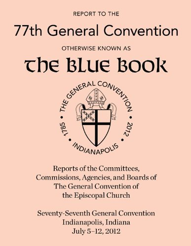 Report to the 76th General Convention: Otherwise Known as the Blue Book: Church Publishing