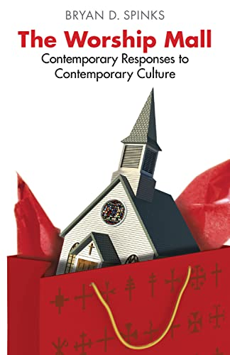 9780898696752: The Worship Mall: Contemporary Responses to Contemporary Culture (Alcuin Club Collections)