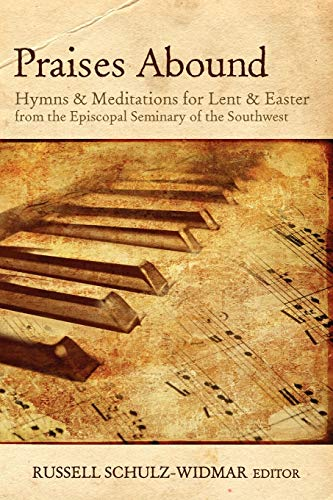 9780898698671: Praises Abound: Hymns and Meditations for Lent and Easter