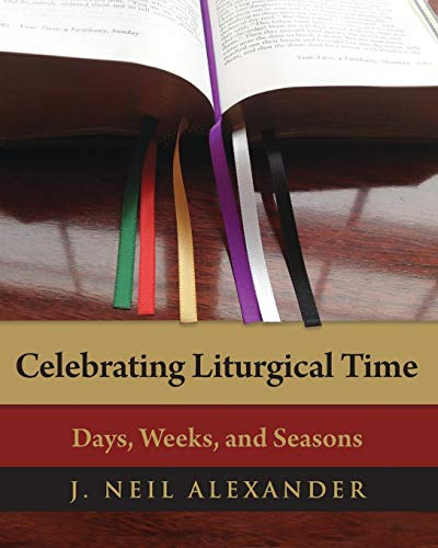 9780898698732: Celebrating Liturgical Time: Days, Weeks, and Seasons