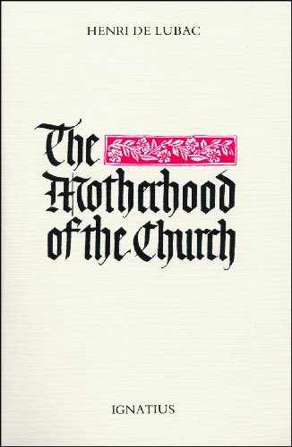 The Motherhood of the Church: Followed by Particular Churches in the Universal Church and an ...