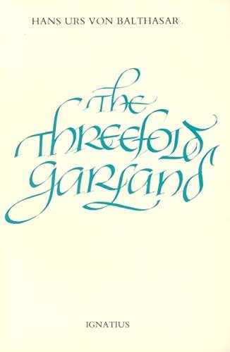 The Threefold Garland (0898700159) by Hans Urs von Balthasar