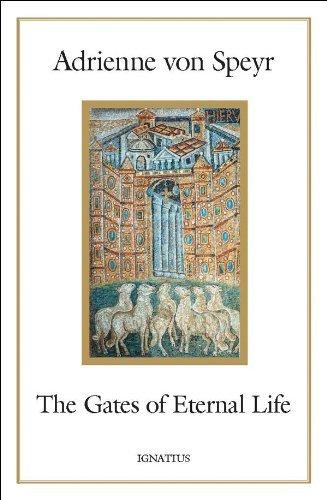 Gates of Eternal Life: Adrienne Von Speyr