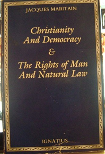9780898700305: Christianity and Democracy and the Rights of Man and Natural Law