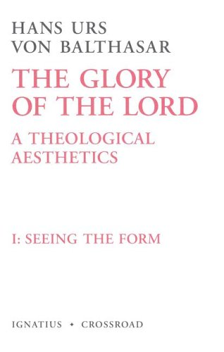 9780898700312: The Glory of the Lord: A Theological Aesthetics, Vol. 1: Seeing the Form: 001