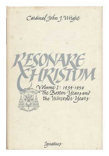 Resonare Christum, 1939-1959: A Selection from the Sermons, Addresses, Interviews, and Papers of ...
