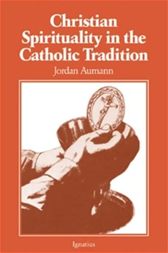 9780898700688: Christian Spirituality in the Catholic Tradition