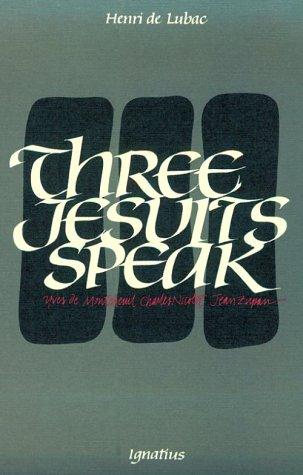 Three Jesuits Speak: Yves De Montcheuil 1899-1944, Charles Nicolet 1897-1961, Jean Zupan 1899-1968:...