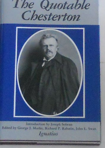 9780898701029: The Quotable Chesterton: A Topical Compilation of the Wit, Wisdom and Satire of G.K. Chesterton