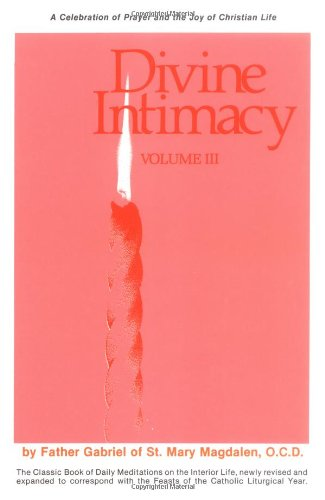 9780898701449: Divine Intimacy: Pentecost to the 17th Sunday in Ordinary Time