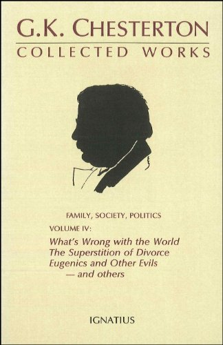 9780898701470: The Collected Works of G. K. Chesterton, Vol. 4: What's Wrong with the World / The Superstition of Divorce / Eugenics and Other Evils / Divorce versus Democracy / Social Reform versus Birth Control