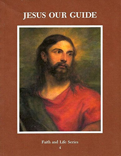 9780898701531: Jesus Our Guide: Book 4 (Faith and Life)