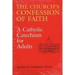 9780898701623: The Church's Confession of Faith: A Catholic Catechism for Adults