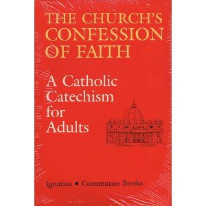 The Church's Confession of Faith: A Catholic Catechism for ...