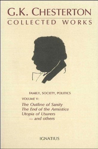 9780898701708: Collected Works of G.K. Chesterton: The Outline of Sanity, the End of the Armistice the Appetite of Tyranny, Utopia of Usurers and Other Essays: 5