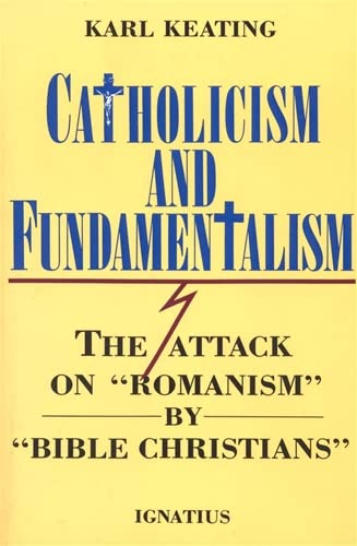 9780898701777: Catholicism and Fundamentalism: The Attack on Romanism by Bible Christians