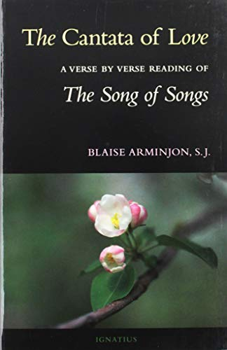 The Cantata of Love: A Verse by Verse Reading of the Song of Songs: Blaise Arminjon