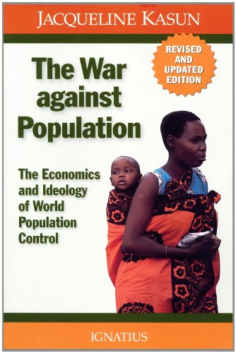 9780898701913: The War Against Population: The Economics and Ideology of Population Control