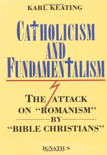 9780898701951: Catholicism and Fundamentalism: The Attack on