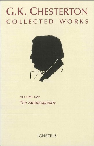 9780898701999: The Collected Works of G.K. Chesterton, Vol. 16: The Autobiography