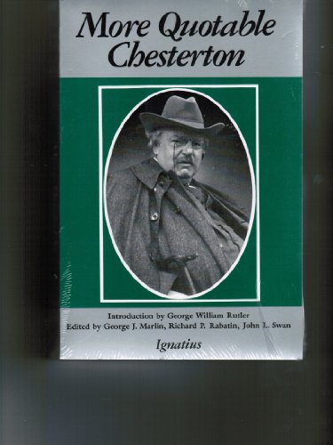 9780898702019: More Quotable Chesterton: A Topical Compilation of the Wit, Wisdom and Satire of G.K. Chesterton