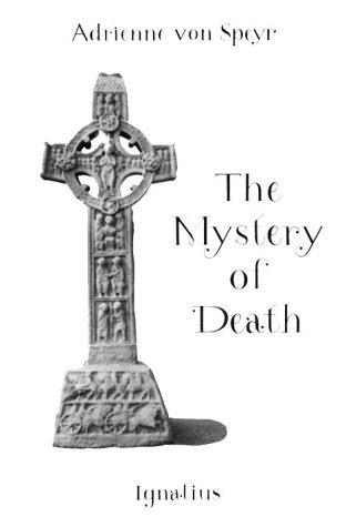 The Mystery of Death: Von Speyr, Adrienne