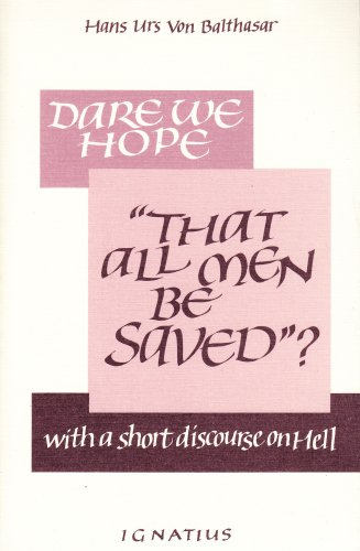 9780898702071: Dare We Hope That All Men Be Saved? With a Short Discourse on Hell