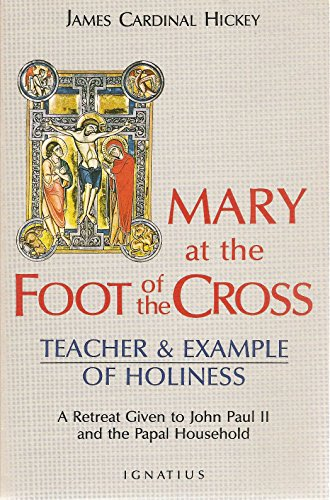 9780898702163: Mary at the Foot of the Cross: Teacher & Example of Holiness: A Retreat Given to John Paul II and the Papal Household