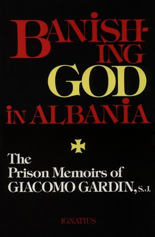 9780898702200: Banishing God in Albania: The Prison Memoirs of Giacomo Gardin, S.J.