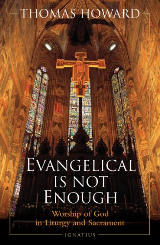 9780898702217: Evangelical is Not Enough: Worship of God in Liturgy and Sacrament