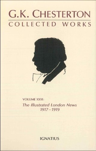 9780898702385: The Illustrated London News, 1917-1919 (Collected Works of GK Chesterton) (v. XXXI)