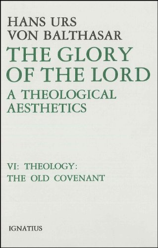 9780898702484: Glory of the Lord Vol. VI: A Theological Aesthetics: The Old Covenant: 006