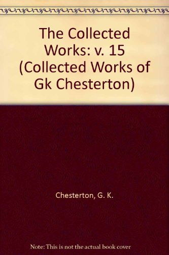 9780898702576: The Collected Works of G. K. Chesterton, Vol. 15: Chesterton on Dickens