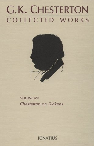 9780898702583: The Collected Works of G. K. Chesterton, Vol. 15: Chesterton on Dickens