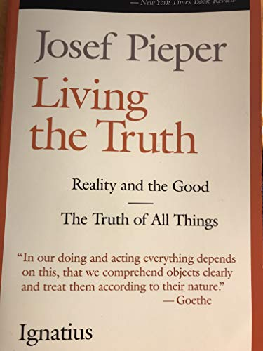 9780898702613: Living the Truth: The Truth of All Things and Reality and the Good