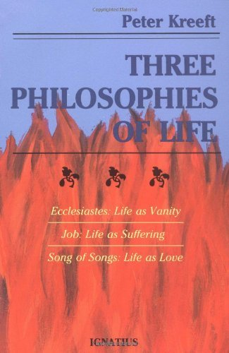 9780898702620: Three Philosophies of Life: Ecclesiastes--Life as Vanity, Job--Life as Suffering, Song of Songs--Life as Love