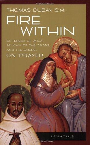 9780898702637: Fire Within: St. Teresa of Avila, St. John of the Cross and the Gospel-On Prayer
