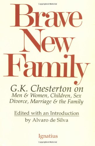 9780898703146: Brave New Family: G.K. Chesterton on Men and Women, Children, Sex, Divorce, Marriage and the Family