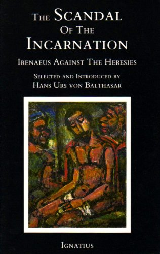 9780898703153: Scandal of the Incarnation: Irenaeus Against the Heresies