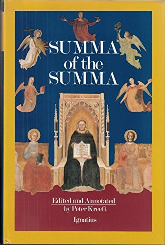 9780898703177: A Summa of the Summa: The Essential Philosophical Passages of st Thomas Aguinas Summa Theologica Edited and Explained for Beginners