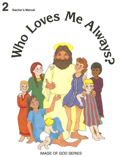 9780898703290: Who Loves Me Always Grade 2 - Image of God Series - Teacher's Manual (No 2)