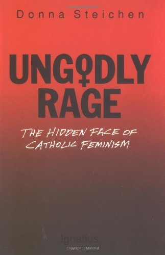 9780898703481: Ungodly Rage: The Hidden Face of Catholic Feminism