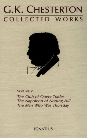 9780898703658: The Collected Works of G. K. Chesterton, Vol. 6: The Man Who Was Thursday, the Club of Queer Trades, Napoleon of Notting Hill, Ball and the Cross: ... of Notting Hill