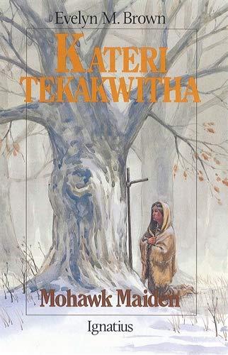 9780898703801: Kateri Tekakwitha: Mohawk Maiden (Vision Books)