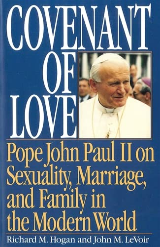 9780898703993: Covenant of Love: Pope John Paul II on Sexuality, Marriage, and Family in the Modern World